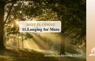 11.LONGING FOR MORE – REST IN CHRIST | Pastor Kurt Piesslinger, M.A.