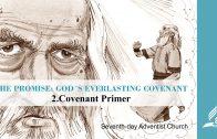 2.COVENANT PRIMER – THE PROMISE-GOD´S EVERLASTING COVENANT | Pastor Kurt Piesslinger, M.A.