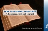 7.LANGUAGE, TEXT AND CONTEXT – HOW TO INTERPRET SCRIPTURE? | Pastor Kurt Piesslinger, M.A.