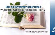 9.CREATION: GENESIS AS FOUNDATION – PART 2 – HOW TO INTERPRET SCRIPTURE? | Pastor Kurt Piesslinger, M.A.