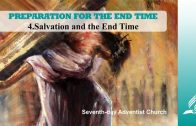 4.SALVATION AND THE END TIME – PREPARATION FOR THE END TIME | Pastor Kurt Piesslinger, M.A.