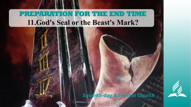 11.GOD´S SEAL OR THE BEAST´S MARK? – PREPARATION FOR THE END TIME | Pastor Kurt Piesslinger, M.A.