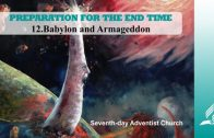 12.BABYLON AND ARMAGEDDON – PREPARATION FOR THE END TIME | Pastor Kurt Piesslinger, M.A.