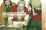 8.THE JERUSALEM COUNCIL – THE BOOK OF ACTS | Pastor Kurt Piesslinger, M.A.