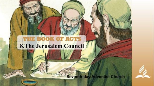 8.THE JERUSALEM COUNCIL – THE BOOK OF ACTS | Pastor Kurt Piesslinger, M.A.