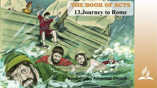 13.JOURNEY TO ROME – THE BOOK OF ACTS | Pastor Kurt Piesslinger, M.A.