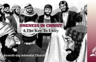 4.THE KEY TO UNITY – ONENESS IN CHRIST | Pastor Kurt Piesslinger, M.A.