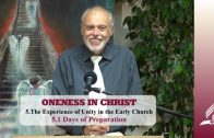 5.1 Days of Preparation – THE EXPERIENCE OF UNITY IN THE EARLY CHURCH   Pastor Kurt Piesslinger, M.A.