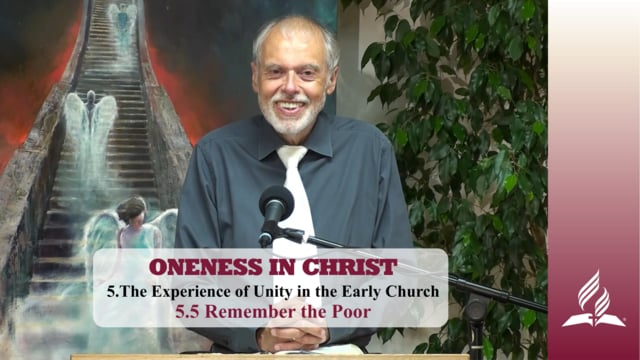 5.5 Remember the Poor – THE EXPERIENCE OF UNITY IN THE EARLY CHURCH | Pastor Kurt Piesslinger, M.A.