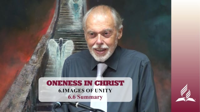 6.6 Summary – IMAGES OF UNITY | Pastor Kurt Piesslinger, M.A.