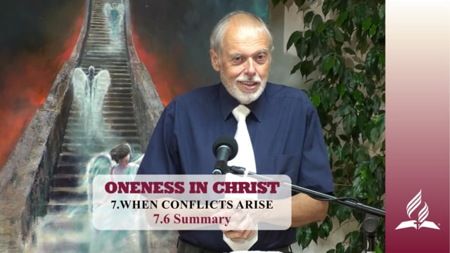 7.6 Summary – WHEN CONFLICTS ARISE | Pastor Kurt Piesslinger, M.A.