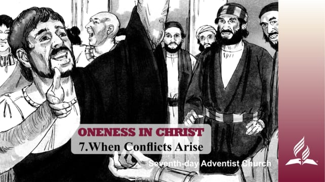 7.WHEN CONFLICTS ARISE – ONENESS IN CHRIST | Pastor Kurt Piesslinger, M.A.