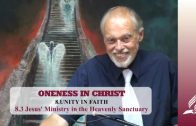 8.3 Jesus' Ministry in the Heavenly Sanctuary – UNITY IN FAITH | Pastor Kurt Piesslinger, M.A.