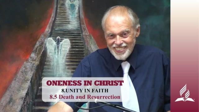 8.5 Death and Resurrection – UNITY IN FAITH | Pastor Kurt Piesslinger, M.A.