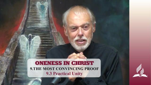 9.3 Practical Unity – THE MOST CONVINCING PROOF   Pastor Kurt Piesslinger, M.A.