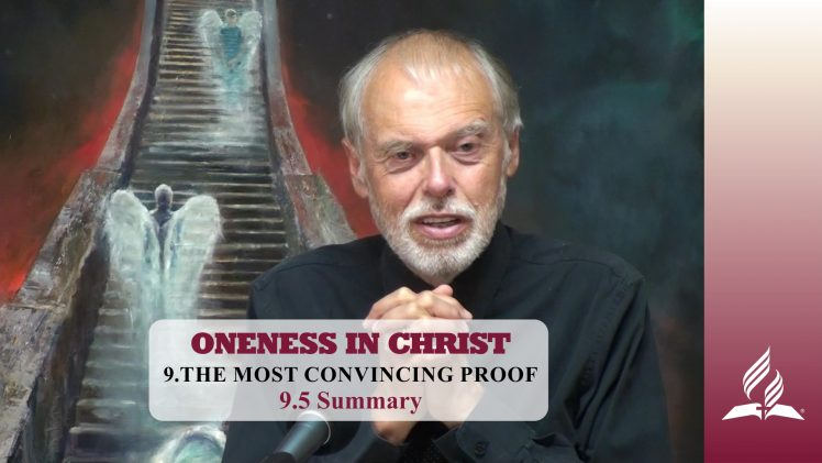 9.5 Summary – THE MOST CONVINCING PROOF | Pastor Kurt Piesslinger, M.A.