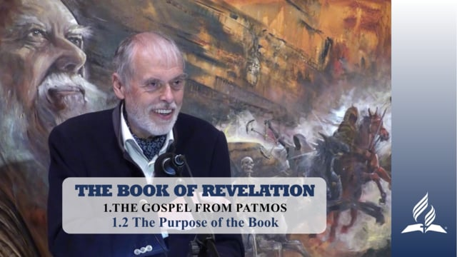 1.2 The Purpose of the Book – THE GOSPEL FROM PATMOS | Pastor Kurt Piesslinger, M.A.