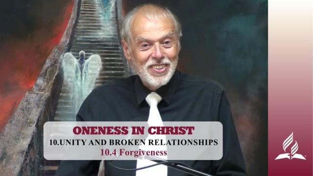 10.4 Forgiveness – UNITY AND BROKEN RELATIONSHIPS | Pastor Kurt Piesslinger, M.A.