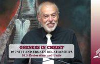10.5 Restoration and Unity – UNITY AND BROKEN RELATIONSHIPS   Pastor Kurt Piesslinger, M.A.