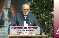 11.2 False Worship – UNITY IN WORSHIP | Pastor Kurt Piesslinger, M.A.