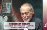 12.2 Servant Leadership – CHURCH ORGANIZATION AND UNITY | Pastor Kurt Piesslinger, M.A.