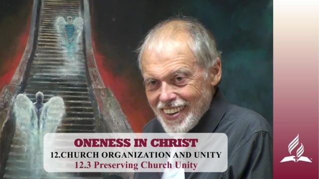 12.3 Preserving Church Unity – CHURCH ORGANIZATION AND UNITY | Pastor Kurt Piesslinger, M.A.