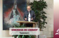 Summary – ONENESS IN CHRIST | Pastor Kurt Piesslinger, M.A.