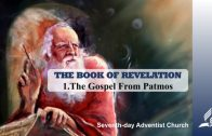 1.THE GOSPEL FROM PATMOS – THE BOOK OF REVELATION | Pastor Kurt Piesslinger, M.A.