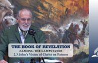 2.3 John's Vision of Christ on Patmos – AMONG THE LAMPSTANDS | Pastor Kurt Piesslinger, M.A.