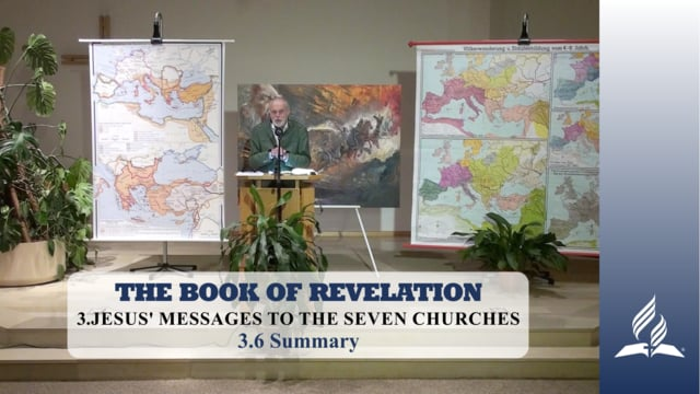 3.6 Summary – JESUS' MESSAGES TO THE SEVEN CHURCHES | Pastor Kurt Piesslinger, M.A.