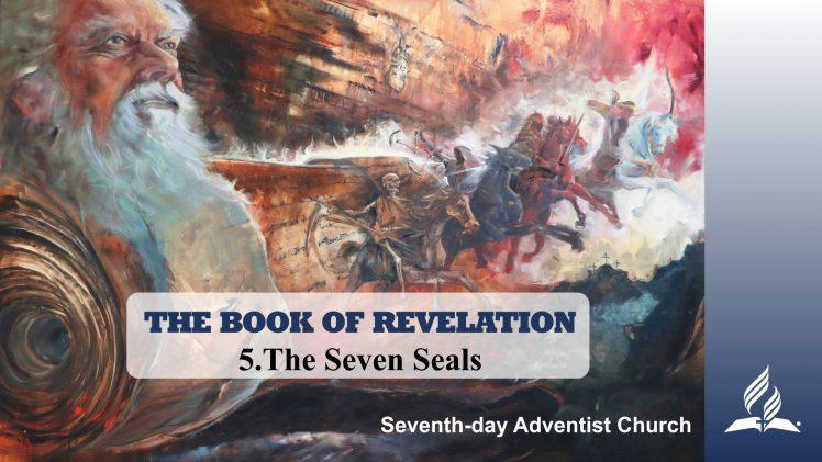 5.THE SEVEN SEALS – THE BOOK OF REVELATION | Pastor Kurt Piesslinger, M.A.