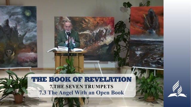 7.3 The Angel With an Open Book – THE SEVEN TRUMPETS | Pastor Kurt Piesslinger, M.A.