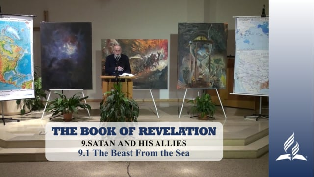 9.1 The Beast From the Sea – SATAN AND HIS ALLIES | Pastor Kurt Piesslinger, M.A.