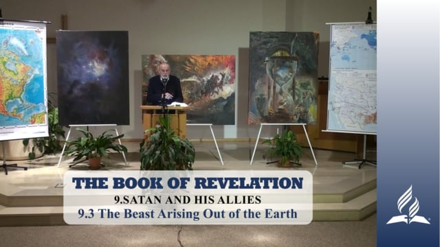 9.3 The Beast Arising Out of the Earth – SATAN AND HIS ALLIES | Pastor Kurt Piesslinger, M.A.