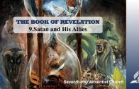 9.SATAN AND HIS ALLIES – THE BOOK OF REVELATION | Pastor Kurt Piesslinger, M.A.