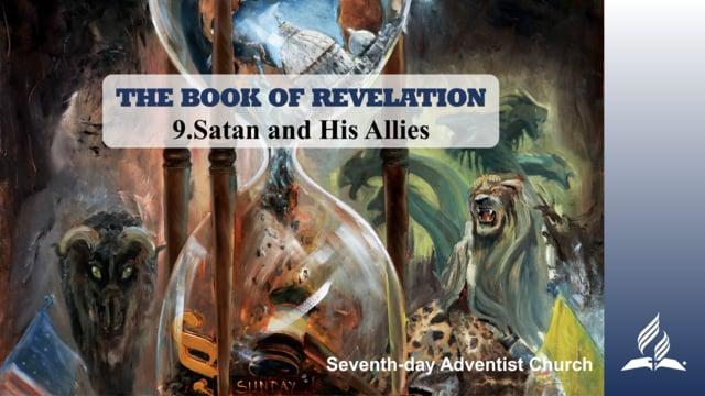 9.SATAN AND HIS ALLIES – THE BOOK OF REVELATION | Pastor Kurt Piesslinger, M.A.