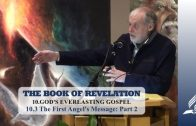 10.3 The First Angel's Message: Part 2 – GOD'S EVERLASTING GOSPEL | Pastor Kurt Piesslinger, M.A.