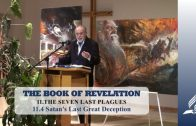 11.4 Satan's Last Great Deception – THE SEVEN LAST PLAGUES | Pastor Kurt Piesslinger, M.A.