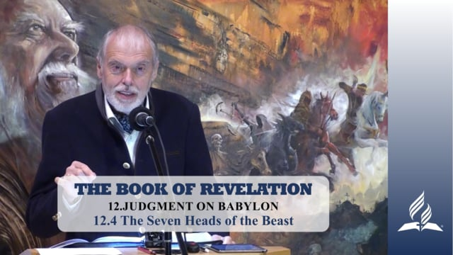 12.4 The Seven Heads of the Beast – JUDGMENT ON BABYLON | Pastor Kurt Piesslinger, M.A.