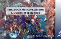 12.JUDGMENT ON BABYLON – THE BOOK OF REVELATION | Pastor Kurt Piesslinger, M.A.