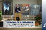13.4 A New Heaven and a New Earth – I MAKE ALL THINGS NEW | Pastor Kurt Piesslinger, M.A.