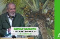 1.4 Transitions – THE RHYTHM OF LIFE | Pastor Kurt Piesslinger, M.A.