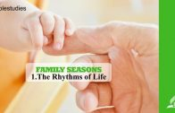 1.THE RHYTHM OF LIFE – FAMILY SEASONS | Pastor Kurt Piesslinger, M.A.