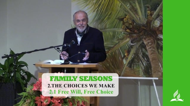 2.1 Free Will, Free Choice – THE CHOICES WE MAKE | Pastor Kurt Piesslinger, M.A.