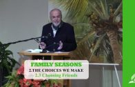 2.3 Choosing Friends – THE CHOICES WE MAKE | Pastor Kurt Piesslinger, M.A.