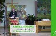 4.4 Death and Loneliness – WHEN ALONE | Pastor Kurt Piesslinger, M.A.