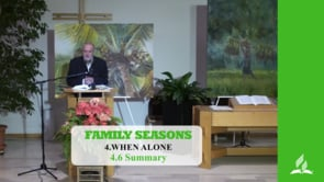 4.6 Summary – WHEN ALONE | Pastor Kurt Piesslinger, M.A.