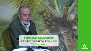 5.6 Summary – WISE WORDS FOR FAMILIES | Pastor Kurt Piesslinger, M.A.