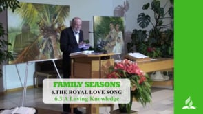 6.3 A Loving Knowledge – THE ROYAL LOVE SONG | Pastor Kurt Piesslinger, M.A.
