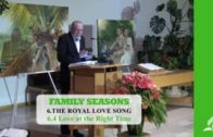 6.4 Love at the Right Time – THE ROYAL LOVE SONG | Pastor Kurt Piesslinger, M.A.